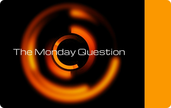 The Monday Question